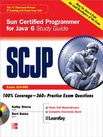SCJP Sun Certifi ed Programmer for Java 6 Study Guide (Exam 310-065)