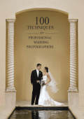 100 Techniques for Professional Wedding Photographers