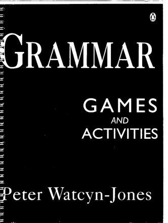 Peter Watcyn-Jones - Grammar Games and Activities
