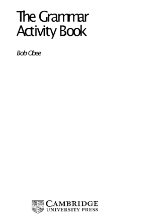 Cambridge - The grammar activity Book (Bob Obee)