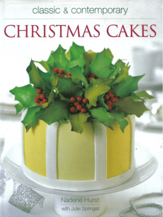 Hurst N. and Springall J. - Classic & Contemporary Christmas Cakes  - 2000