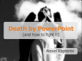 Death by PowerPoint (and how to fight it)