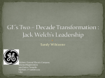 ge s two decade transformation jack welch s leadership ge s core competence Ge's two-decade transformation jack welch's leadership managing konwledge and learning (#9-399-150) analysis of ge advantage, problems and risks including my suggestion/  (1) ge key factors: hardware restructure: when reg jones, welch' predecessor, became ceo in 1973, the company organization was just completed to be centralized, but.