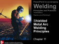 Chapter 11 Shielded Metal Arc Welding Principles - McGraw