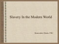 Slavery In the Modern World