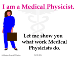 I am a Medical Physicist.