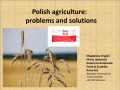 In Poland the most popular is extensive system of agriculture.