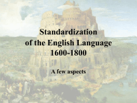 standardization of the english language Language standardization is the process by which conventional forms of a language are established and maintained standardization may occur as a natural development of a.