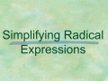 simplifying radical expressions in daily life From how is algebra used in everyday life/rational expressions to algebra i, we have got every part covered simplifying radicals powers of complex numbers.