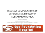 PECULIAR COMPLICATIONS OF VITREORETINA SURGERY
