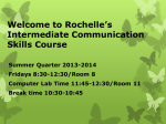 Welcome to Rochelle*s Intermediate Communication Skills Course
