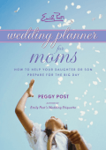 Peggy Post - Emily Posts Wedding Planner for Moms (2007)