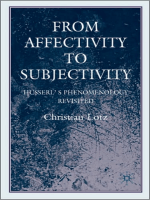 Christian Lotz - From Affectivity to Subjectivity- From Affectivity to Subjectivity (2007)