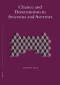 Belo C. - Chance and Determinism in Avicenna and Averroes (Islamic Philosophy Theology and Science) (2007)