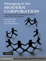John Hassard Leo McCann Jonathan Morris - Managing in the Modern Corporation- The Intensification of Managerial Work in the USA UK and Japan (2009)