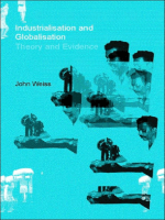 John Weiss - Industrialisation and Globalisation- Theory and Evidence from Developing Countries (2002)