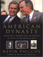 Kevin Phillips - American Dynasty- Aristocracy Fortune and the Politics of Deceit in the House of Bush (2004)
