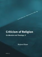 Roland Boer - Criticism of Religion (Historical Materialism Book 1570-1522) (2009)
