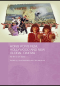 Marchetti Tan - Hong Kong Film Hollywood and New Global Cinema (Routledgecurzon Media Culture and Social Change in Asia) (2007)