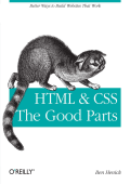 Ben Henick - HTML & CSS- The Good Parts (2010)