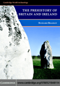 Richard Bradley - The Prehistory of Britain and Ireland (Cambridge World Archaeology) (2007)
