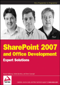 Randy Holloway Andrej Kyselica Steve Caravajal - SharePoint 2007 and Office Development Expert Solutions (Programmer to Programmer) (2007)