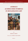 Simona Cohen - Animals as Disguised Symbols in Renaissance Art (Brills Studies in Intellectual History) (2008)
