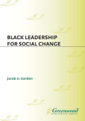 Jacob U. Gordon - Black Leadership for Social Change (Contributions in Afro-American and African Studies) (2000)