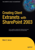 7785.Mark Gerow - Creating Client Extranets with SharePoint 2003  (2006  Apress).pdf