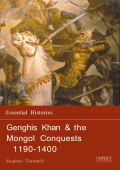 [Essential Histories 57] Stephen Turnbull - Genghis Khan & the Mongol Conquests 1190-1400 (2003  Osprey Publishing)