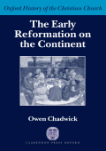 [Oxford History of the Christian Church] Owen Chadwick - The Early Reformation on the Continent (2002  Oxford University Press  USA)