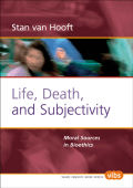 [Value Inquiry Book  160] Stan van Hooft - Life  Death  and Subjectivity- Moral Sources in Bioethics (2004  Rodopi)