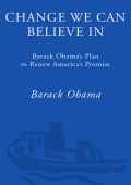 Barack Obama - Change We Can Believe In- Barack Obamas Plan to Renew Americas Promise (2008  Three Rivers Press)
