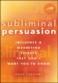 Dave Lakhani - Subliminal Persuasion- Influence & Marketing Secrets They Dont Want You To Know (2008  Wiley)