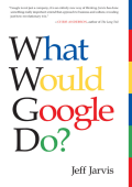 Jeff Jarvis - What Would Google Do- (2009  HarperBusiness)