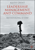 Keith Grint - Leadership  Management and Command- Rethinking D-Day (2007  Palgrave Macmillan)