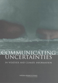 National Research Council  Elbert W.  Jr. Friday - Communicating Uncertainties in Weather and Climate Information- A Workshop Summary (2003  National Academies Press)