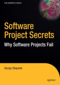[Experts Voice] George Stepanek - Software Project Secrets- Why Software Projects Fail (2005  Apress).pdf