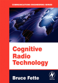 [Communications Engineering] Bruce A. Fette  Bruce Fette - Cognitive Radio Technology (2006  Newnes).pdf