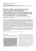 Practice training and assessment among experts performing musculoskeletal ultrasonographyToward the development of an international consensus of educational standards for ultrasonography for rheumatologists.