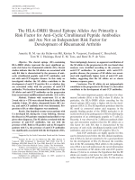 The HLADRB1 shared epitope alleles are primarily a risk factor for anticyclic citrullinated peptide antibodies and are not an independent risk factor for development of rheumatoid arthritis.