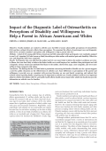 Impact of the diagnostic label of osteoarthritis on perceptions of disability and willingness to help a parent in African Americans and whites.