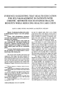 Evidence suggesting that health education for self-management in patients with chronic arthritis has sustained health benefits while reducing health care costs.