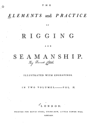 David Steel - Elements and practice of rigging and seamanship (London 1794) Vol II