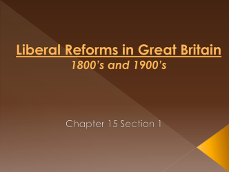Liberal Reforms in Great Britain 1800 ' s and 1900 ' s
