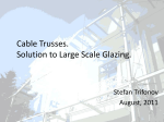 Cable Trusses. Solution to Large Scale Glazing.