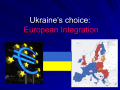 Ukraine's choice: European Integration