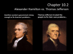 Chapter 10.2 Alexander Hamilton vs. Thomas Jefferson