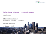 The Psychology of Security ….a work in progress Bruce
