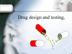 Drug design and testing